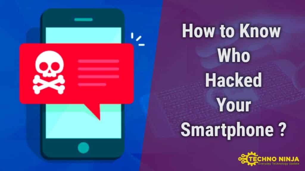 How to Know Who Hacked your SmartPhone