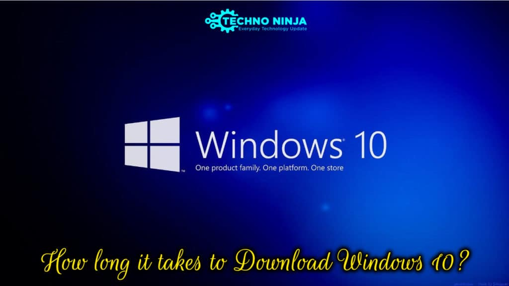 How long it takes to Download Windows 10?