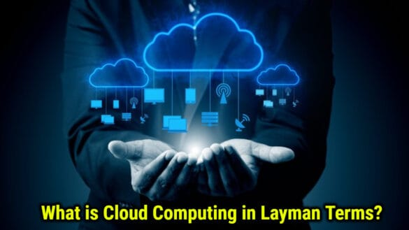 What is Cloud Computing in Layman Terms?