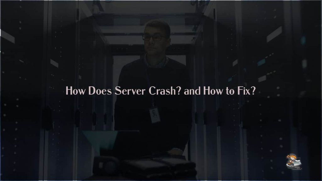 How Does Server Crash and How to Fix?