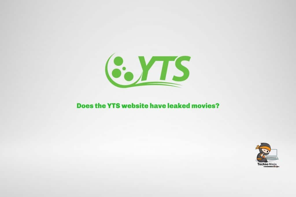 Does the YTS website have leaked movies?