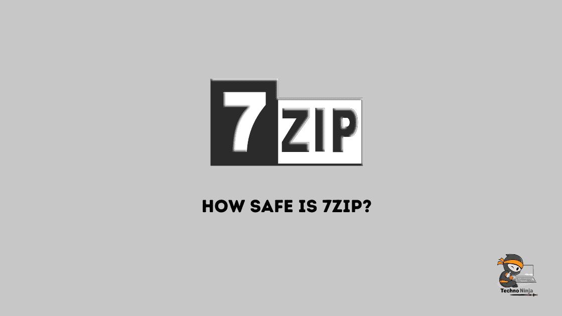 How Safe Is 7zip?