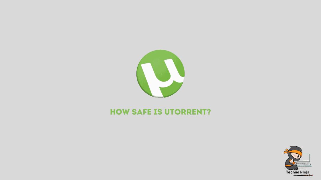 How Safe Is Utorrent?