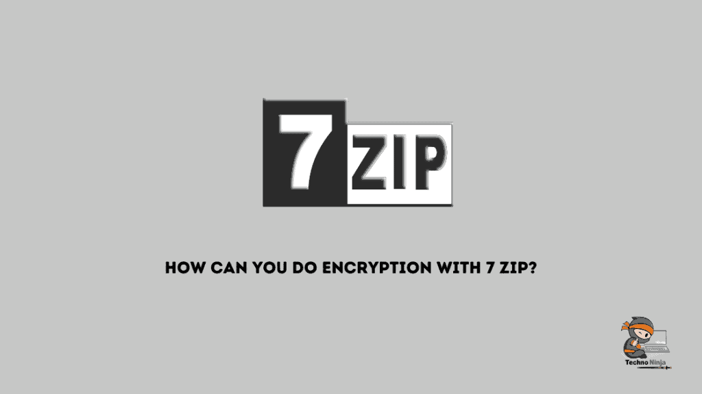 How can you do Encryption with 7 Zip?