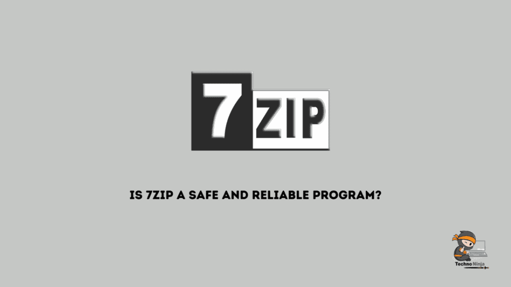 Is 7Zip a safe and reliable program?