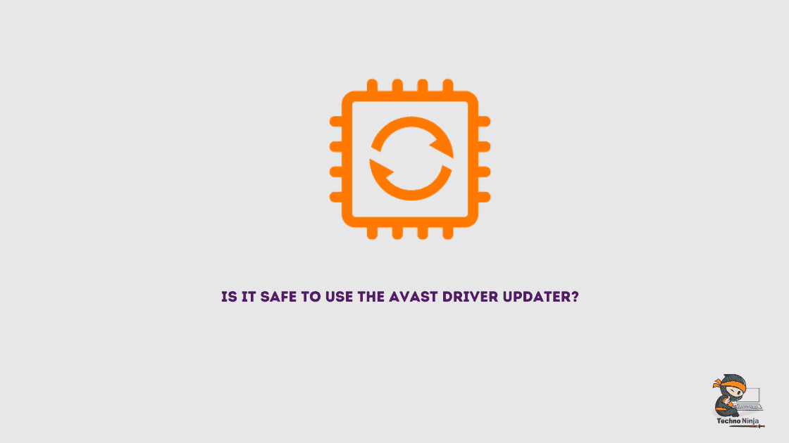 Is It Safe To Use The Avast Driver Updater?