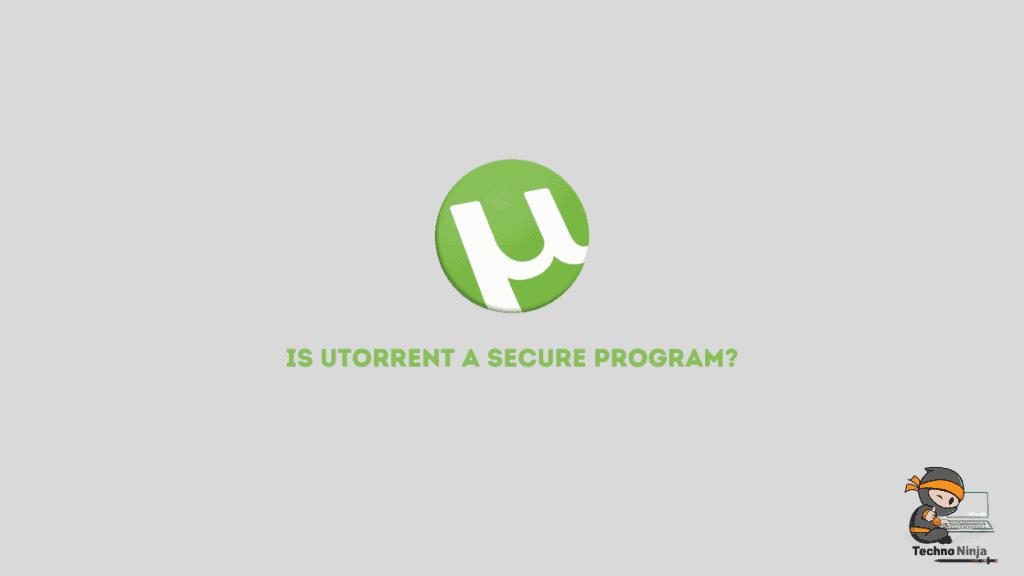 Is uTorrent a safe program?