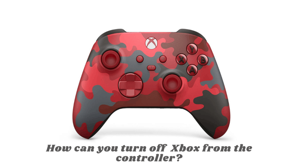 How can you  turn off  Xbox from the controller?