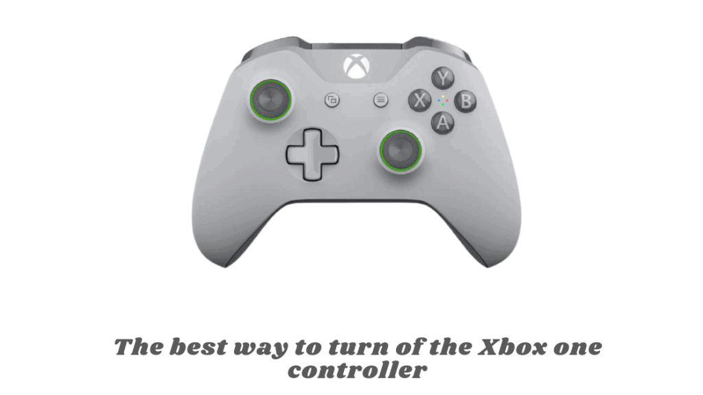 The best way to turn off the Xbox one controller