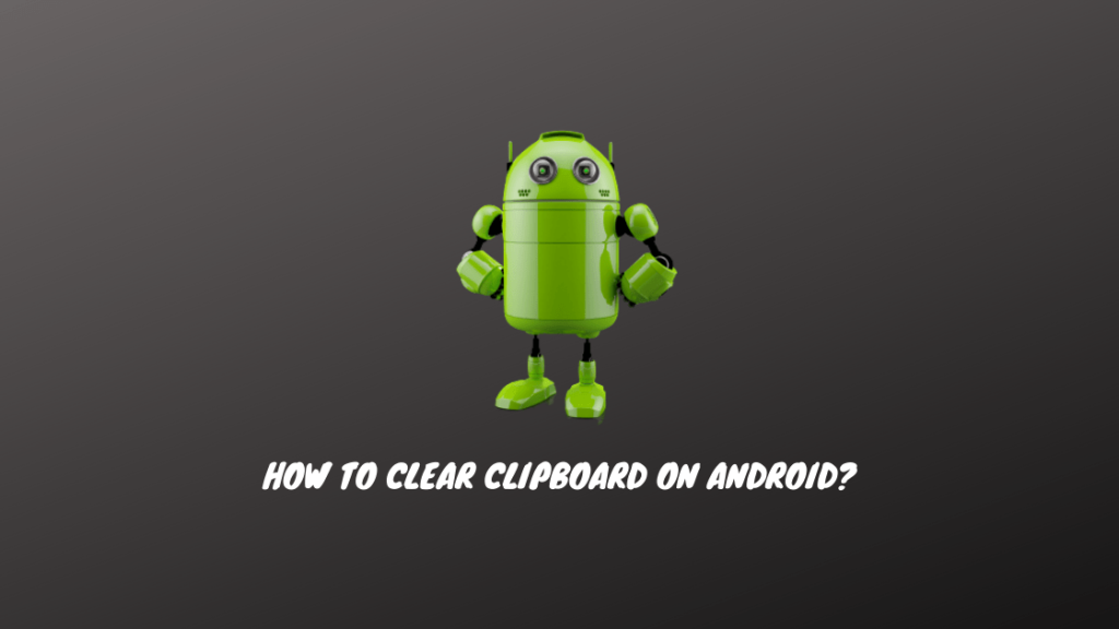 How To Clear Clipboard on Android
