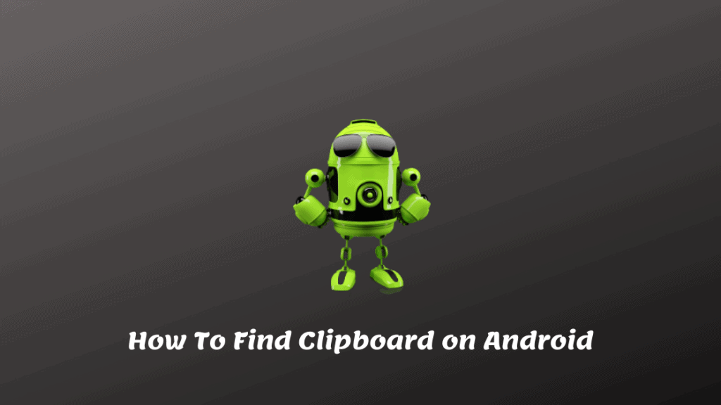 How To Find Clipboard on Android