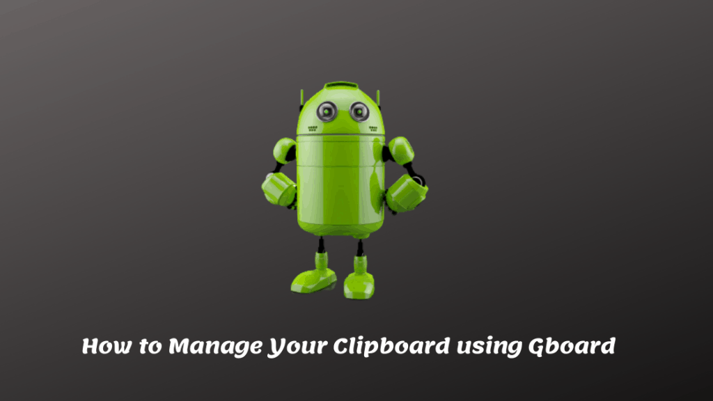 How to Manage Your Clipboard using Gboard