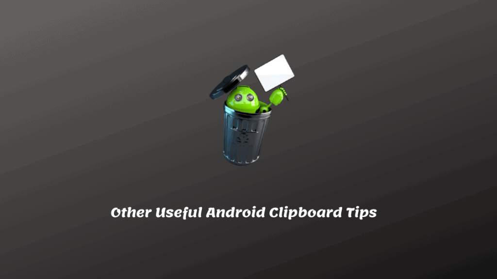 Other Useful Android Clipboard Tips